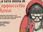 """""""La vera storia di Cappuccetto Rosso"""": <br> attori sono i bambini"""